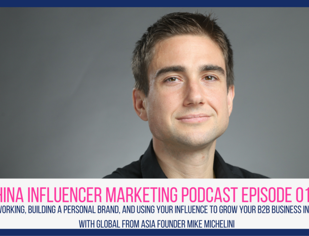 CIM Episode 013: Networking, Building a Personal Brand, and Using Your Influence to Grow Your B2B Business in China with Global From Asia Founder Mike Michelini