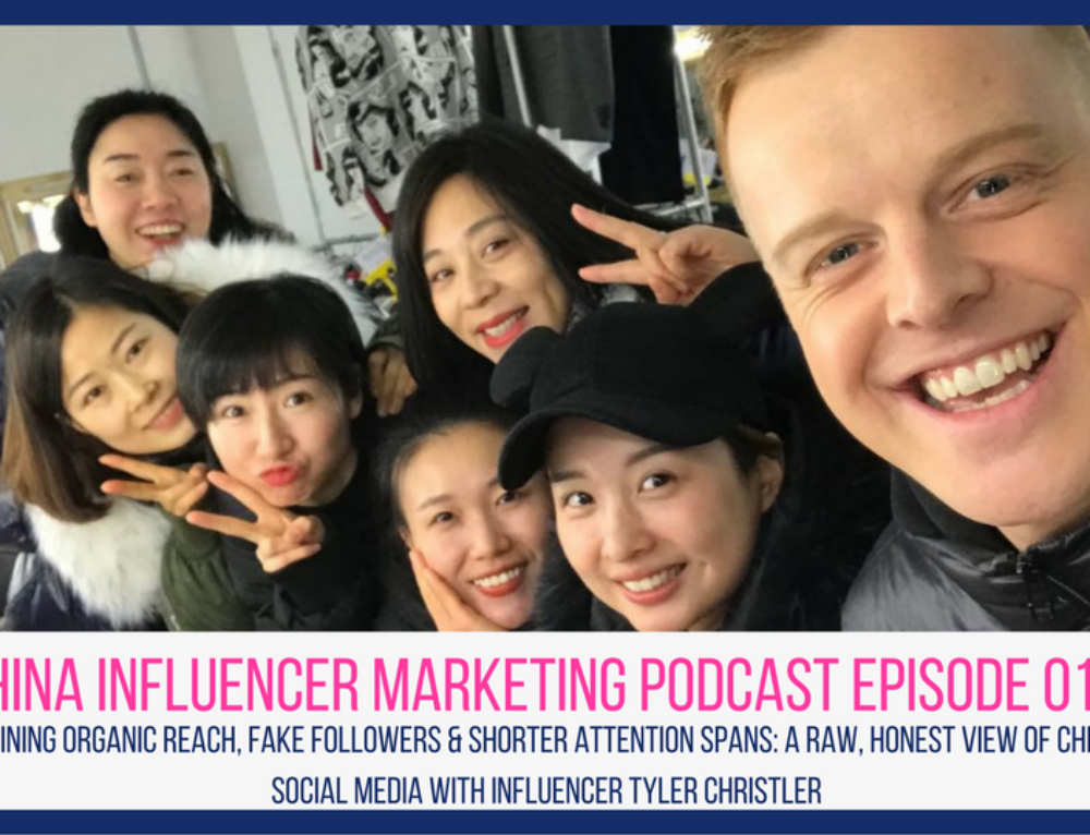 CIM Episode 015: Declining Organic Reach, Fake Followers & Shorter Attention Spans – A Raw, Honest View of Chinese Social Media with Influencer Tyler Christler