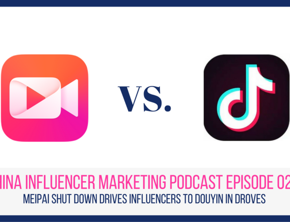 CIM Episode 020: Meipai Shut Down Drives Influencers to Douyin in Droves