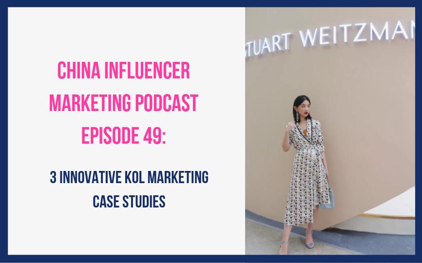 CIM049: 3 Innovative KOL Marketing Case Studies | China